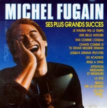 LES PLUS GRANDS SUCCÈS DE MICHEL FUGAIN