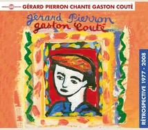 GÉRARD PIERRON CHANTE GASTON COUTÉ / RETROSPECTIVE 1977-2008