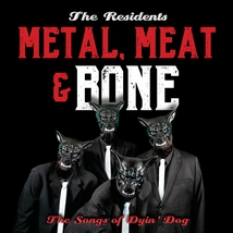 METAL, MEAT & BONE (THE SONGS OF DYIN' DOG)