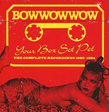 YOUR BOX SET PET (THE COMPLETE RECORDINGS 1980-1984)