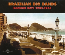 BRAZILIAN BIG BANDS. DANCING DAYS 1904-1954
