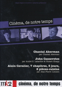CHANTAL AKERMAN / JOHN CASSAVETES / ALAIN CAVALIER