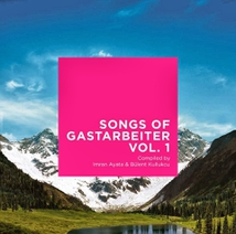 SONGS OF GASTARBEITER VOL. 1
