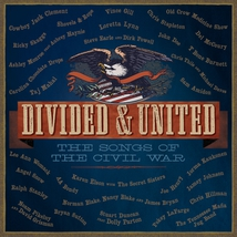 DIVIDED & UNITED. THE SONGS OF THE CIVIL WAR