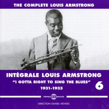 """INTÉGRALE LOUIS ARMSTRONG VOL.6 """"I GOTTA RIGHT... 1931-1933"""