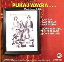 MUSIC FROM BOLIVIA: AMA SUA, AMA QHELLA, AMA LLULLA