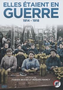 ELLES ÉTAIENT EN GUERRE 1914-1918