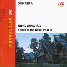 SUMATRA: SING SING SO, SONGS OF THE BATAK PEOPLE
