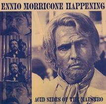 ENNIO MORRICONE HAPPENING (ACID SIDES OF THE MAESTRO)