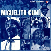 LEGENDS OF CUBAN MUSIC 12: MIGUELITO CUNI