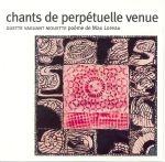 CHANTS DE PERPÉTUELLE VENUE : GUETTE VAGUANT MOUETTE