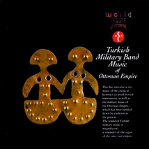 TURKISH MILITARY BAND MUSIC OF OTTOMAN EMPIRE