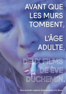 DEUX FILMS DE ÈVE DUCHEMIN : AVANT QUE LES MURS TOMBENT / L'ÂGE ADULTE