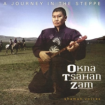 SHAMAN VOICES. A JOURNEY INTO THE STEPPE