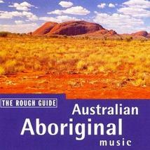 ROUGH GUIDE TO AUSTRALIAN ABORIGINAL MUSIC