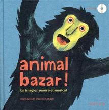 ANIMAL BAZAR! UN IMAGIER SONORE ET MUSICAL