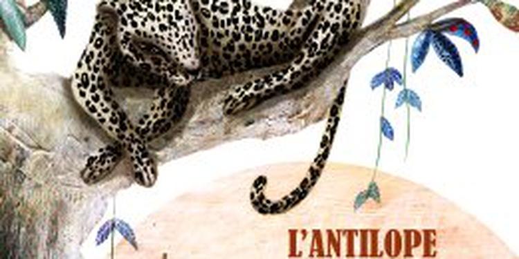 L' ANTILOPE ET LA PANTHÈRE (ET AUTRES CONTES AFRICAINS)