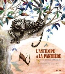 L'ANTILOPE ET LA PANTHÈRE (ET AUTRES CONTES AFRICAINS)
