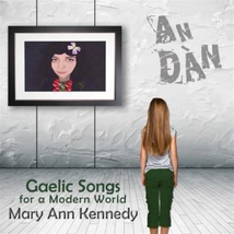 AN DÀN - GAELIC SONGS FOR A MODERN WORLD