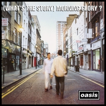 (WHAT'S THE STORY) MORNING GLORY ? (DELUXE EDITION)