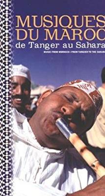 MUSIQUES DU MAROC DE TANGER AU SAHARA