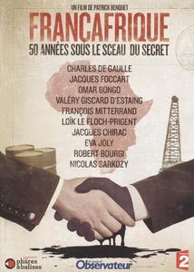 FRANÇAFRIQUE - 50 ANNÉES SOUS LE SCEAU DU SECRET