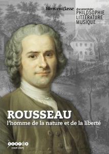 ROUSSEAU, L'HOMME DE LA NATURE ET DE LA LIBERTÉ