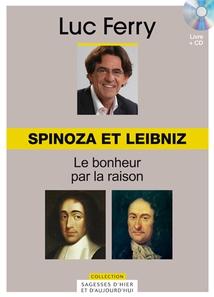 SAGESSES D'HIER ET D'AUJOURD'HUI - SPINOZA ET LEIBNIZ