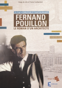 FERNAND POUILLON - LE ROMAN D'UN ARCHITECTE