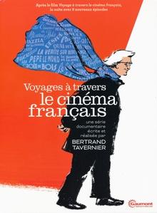 VOYAGES À TRAVERS LE CINÉMA FRANÇAIS - LA SÉRIE