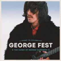GEORGE FEST (A NIGHT TO CELEBRATE THE MUSIC OF GEORGE HARRIS