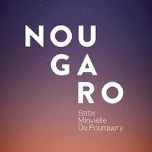 NOUGARO (BABX-ANDRÉ MINVIELLE-THOMAS DE POURQUERY)