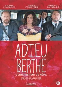 ADIEU BERTHE OU L'ENTERREMENT DE MÉMÉ