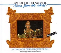 ANTHOLOGIE DES MUSIQUES DE BALI 2: GAMELAN VIRTUOSES