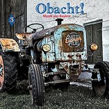 OBACHT ! MUSIK AUS BAYERN 3