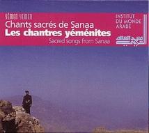 LES CHANTRES YEMENITES: CHANTS SACRES DE SANAA