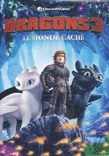 DRAGONS - 3 : LE MONDE CACHÉ
