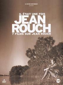 IL ÉTAIT UNE FOIS JEAN ROUCH - 7 FILMS SUR JEAN ROUCH