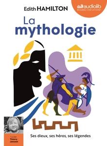 LA MYTHOLOGIE, SES DIEUX, SES HÉROS, SES LÉGENDES