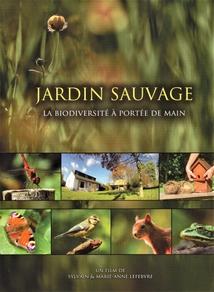 JARDIN SAUVAGE - LA BIODIVERSITÉ À PORTÉE DE MAIN