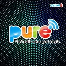 PURE FM, VOLUME 8 (GOOD MUSIC MAKES GOOD PEOPLE)