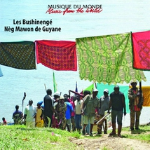 LES BUSHINENGÉ - NÈG MAWON DE GUYANE