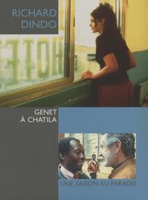 RICHARD DINDO - GENET À CHATILA / UNE SAISON AU PARADIS