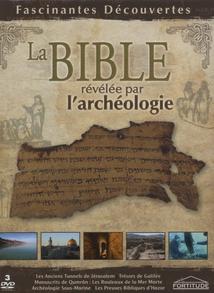 LA BIBLE RÉVÉLÉE PAR L'ARCHÉOLOGIE