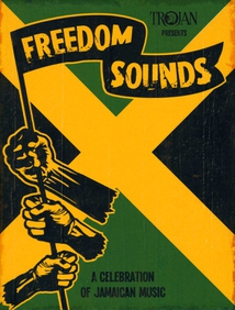 FREEDOM SOUNDS: A CELEBRATION OF JAMAICAN MUSIC