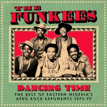 DANCING TIME - BEST OF EASTERN NIGERIA'S AFRO ROCK EXPONENTS