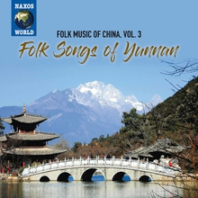 FOLK MUSIC OF CHINA 3: FOLK SONGS OF YUNNAN