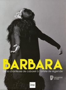 BARBARA - DE LA CHANTEUSE DE CABARET À L'ARTISTE DE LÉGENDE