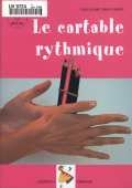 LE CARTABLE RYTHMIQUE: 10 COMPOSITIONS POUR PERCUSSIONS