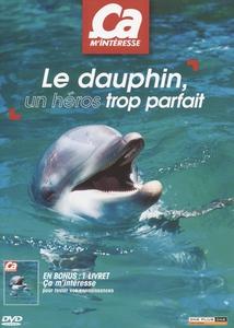 LE DAUPHIN, UN HÉROS TROP PARFAIT